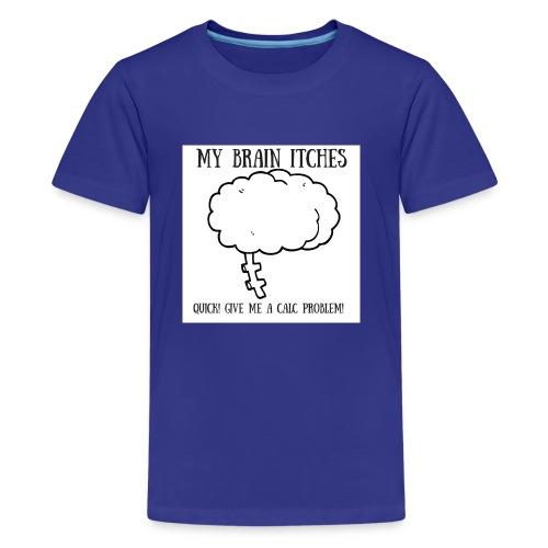My Brain Itches - Kids' Premium T-Shirt
