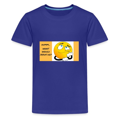 HUMM... WHAT WOULD JESUS DO? - Kids' Premium T-Shirt