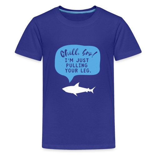 I'm just pulling your leg, said the shark. - Kids' Premium T-Shirt