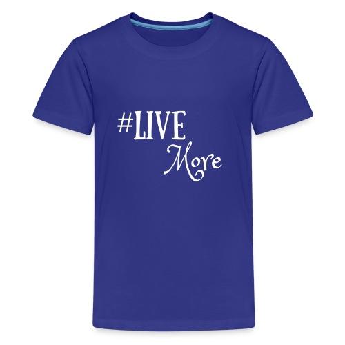 #LiveMore - Kids' Premium T-Shirt