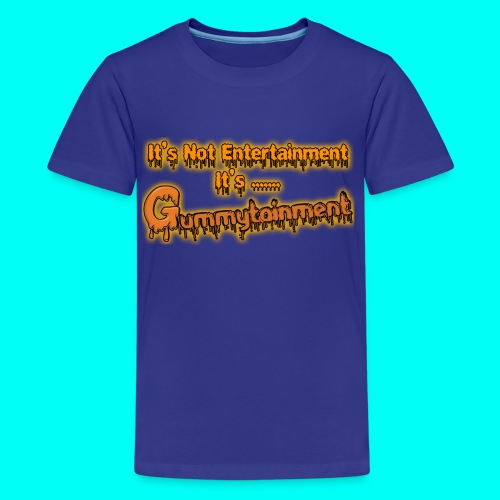 Not Entertainment....Gummytainment T-Shirt - Kids' Premium T-Shirt