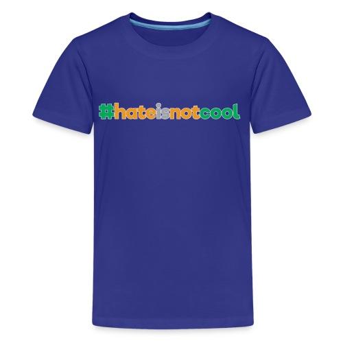 #hateisnotcool - Kids' Premium T-Shirt