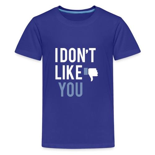 i don t like you - Kids' Premium T-Shirt