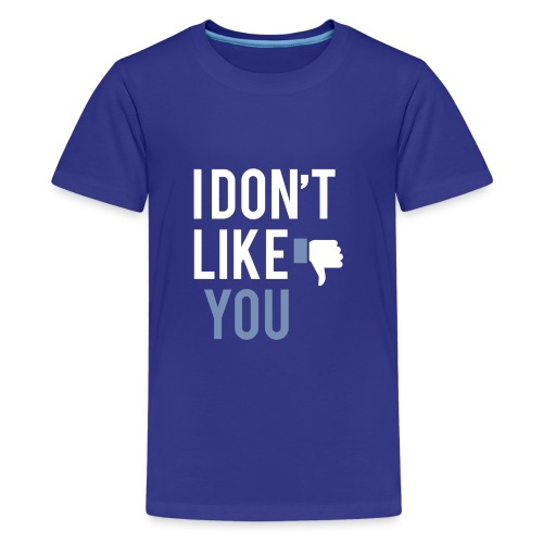 i don t like you - Kids' Premium T-Shirt