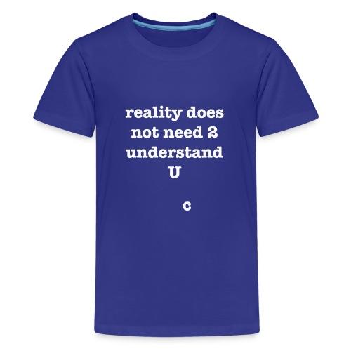 reality - Kids' Premium T-Shirt