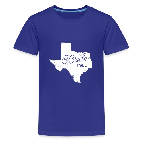 Texas Bride Y'all Design - Kids' Premium T-Shirt