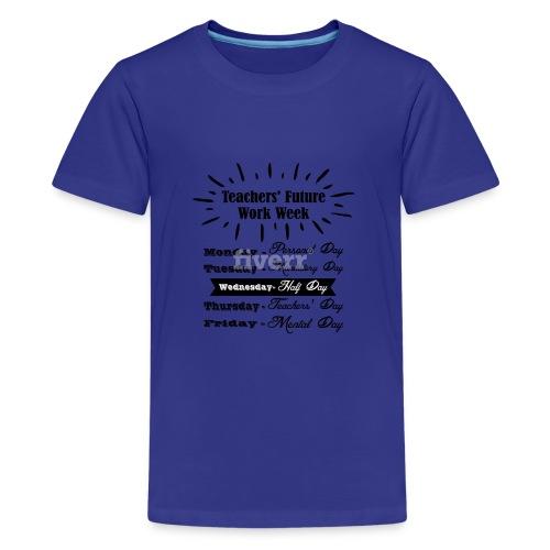 Teachers Future Work Week png 1 - Kids' Premium T-Shirt