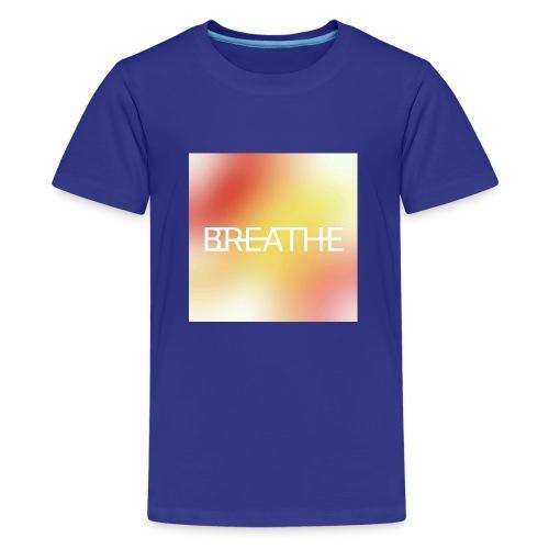 BREATHE - Kids' Premium T-Shirt
