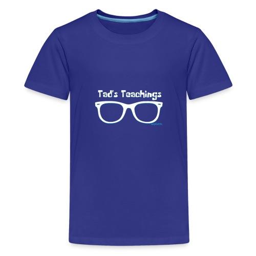 Tad's Teachings Tee - Kids' Premium T-Shirt