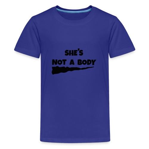 She's Not a Body - Kids' Premium T-Shirt
