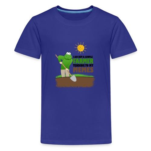 I AM BUT A SIMPLE FARMER TENDING TO MY MEMES - Kids' Premium T-Shirt