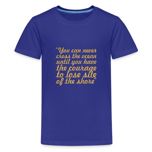 You can never cross... Inspirational Quote - Kids' Premium T-Shirt