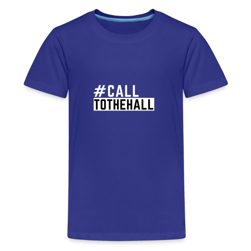 CALL TO THE HALL - Kids' Premium T-Shirt