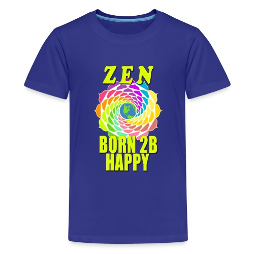 ZEN - Born To Be Happy - Kids' Premium T-Shirt