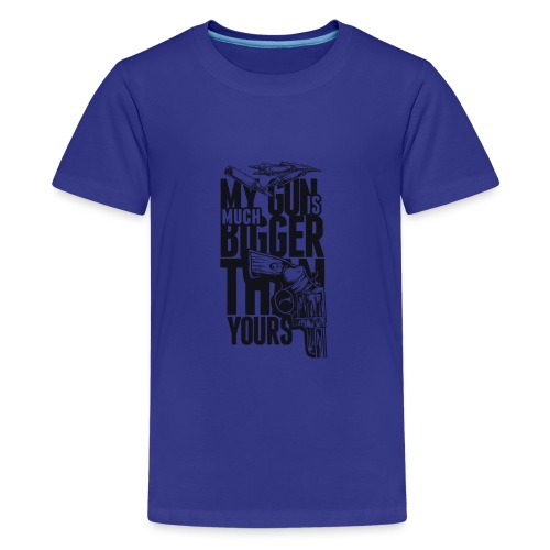 My Gun Is Mutch Bigger than yours - Kids' Premium T-Shirt