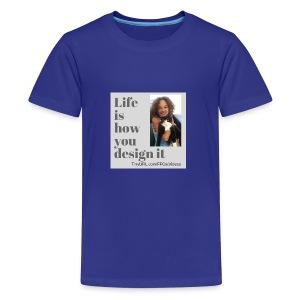 Life is how you design it - Kids' Premium T-Shirt
