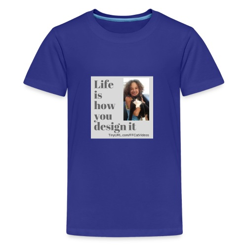 Life is how you design it - Kids' Premium T-Shirt