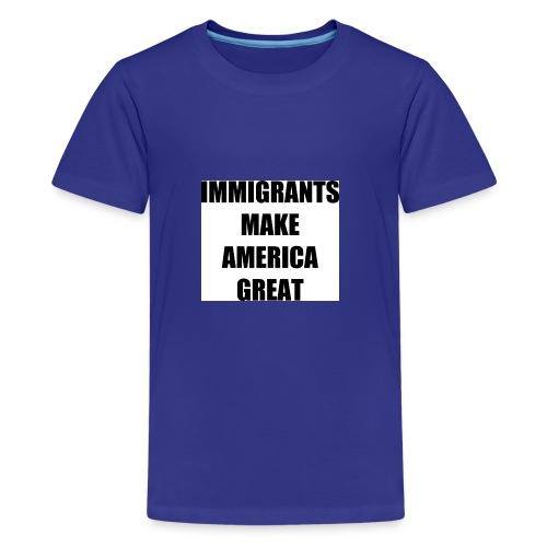 Immigrants make america great - Kids' Premium T-Shirt