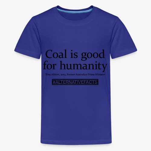#alternativefacts tee - Coal is good - Kids' Premium T-Shirt