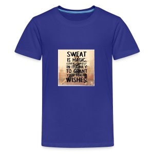fitness motivation quote sweat is magic - Kids' Premium T-Shirt