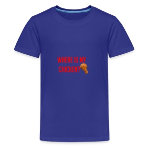Where My Chicken? - Kids' Premium T-Shirt