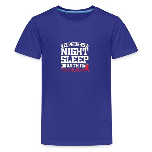 Feel safe at night, sleep with a Samurai - Kids' Premium T-Shirt