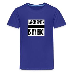 Jarom IS MY BRO shirt words - Kids' Premium T-Shirt