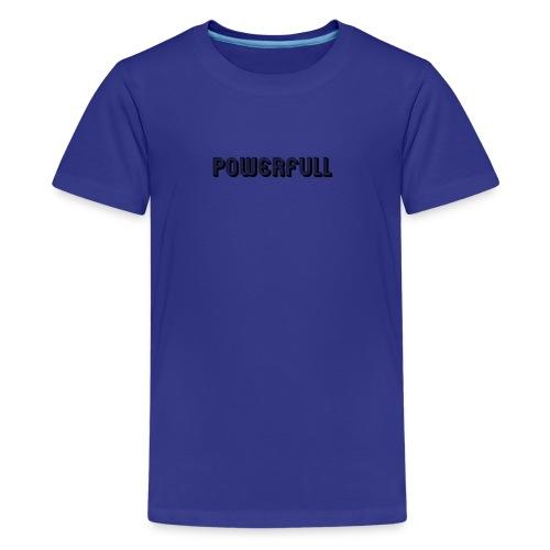 POWERFULL - Kids' Premium T-Shirt