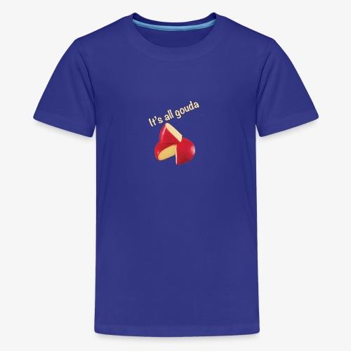 It's All Gouda - Kids' Premium T-Shirt