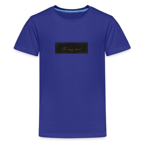 no way man - Kids' Premium T-Shirt