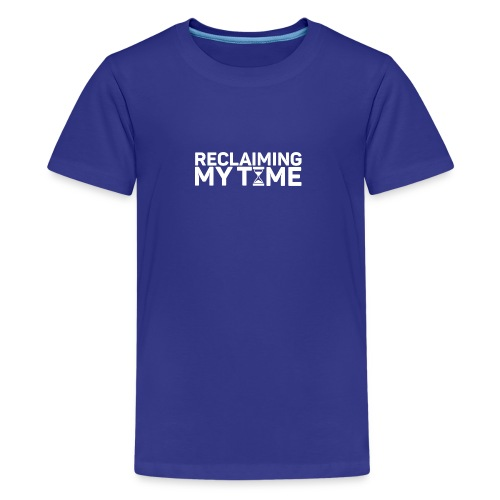 Reclaiming My Time - Kids' Premium T-Shirt