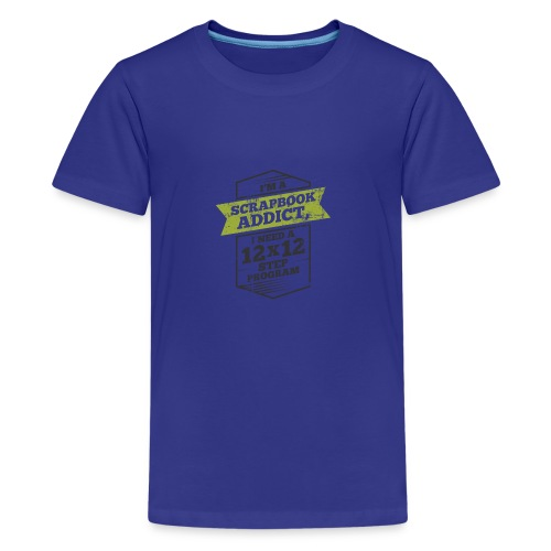 Im a scrapbook addict I need a 12x12 Step Program - Kids' Premium T-Shirt
