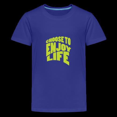Choose to Enjoy Life - Kids' Premium T-Shirt