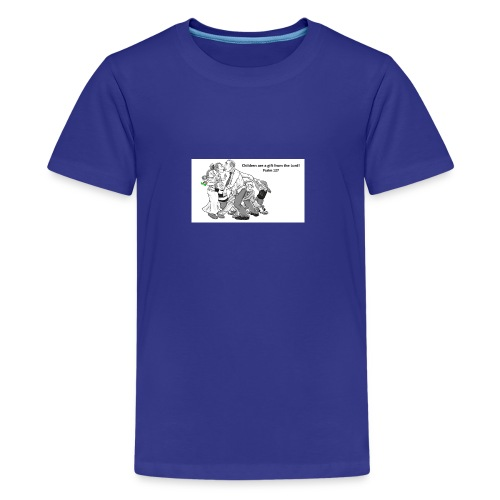 Children are a gift from the Lord-Psalm 127 - Kids' Premium T-Shirt