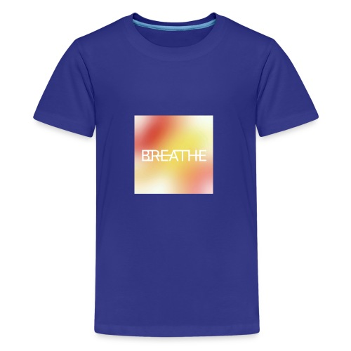 BREATHE - Kids' Premium T-Shirt