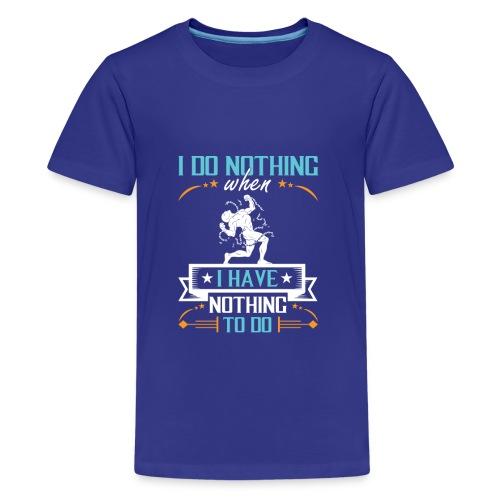Nothing To Do - Kids' Premium T-Shirt