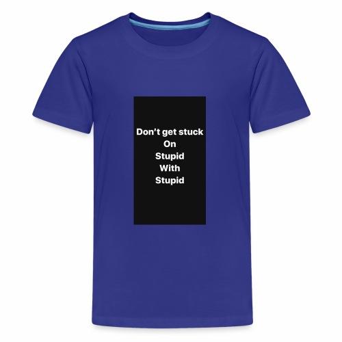 Stuck On Stupid - Kids' Premium T-Shirt