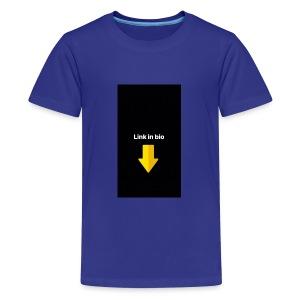 Link in bio - Kids' Premium T-Shirt