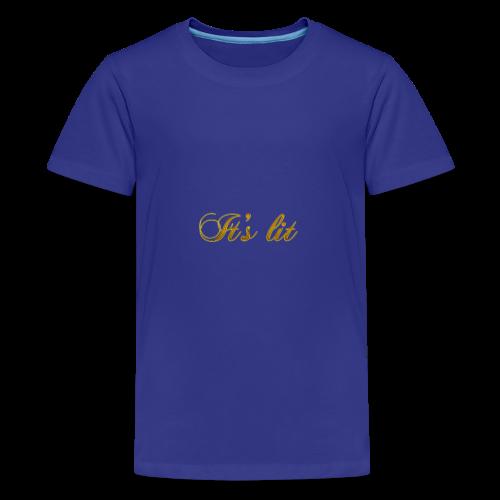 Cool Text Its lit 269601245161349 - Kids' Premium T-Shirt