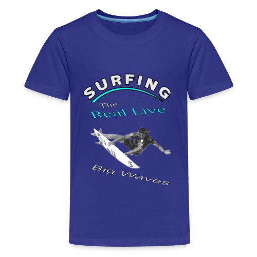 Surfing The Real Live Big Waves - Kids' Premium T-Shirt
