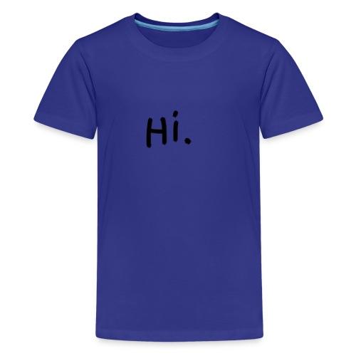Hi - Kids' Premium T-Shirt