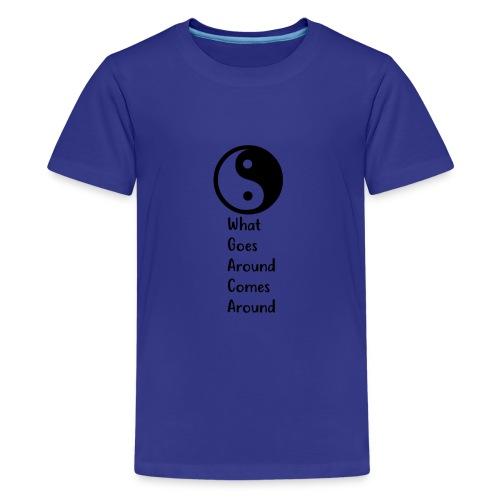 Karma - What Goes Around Comes Around - Kids' Premium T-Shirt