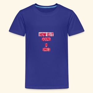 How is it going - Kids' Premium T-Shirt