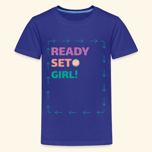 Ready Set Girl! - Kids' Premium T-Shirt