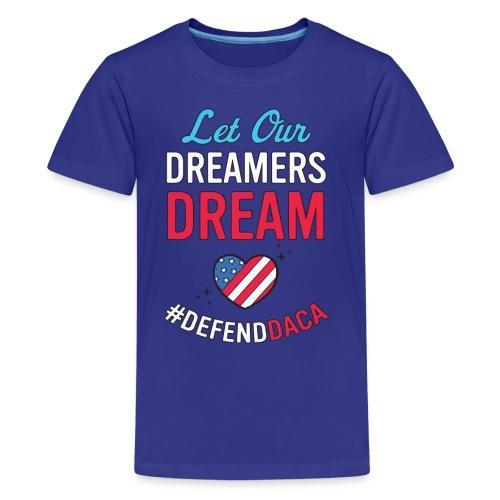 Defend DACA Shirt Let Dreamers Dream Act Protest - Kids' Premium T-Shirt