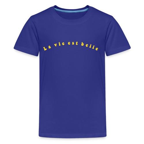 La Vie est Belle - Life is Beautiful - Kids' Premium T-Shirt