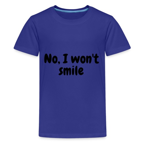 No, I won't smile - Kids' Premium T-Shirt