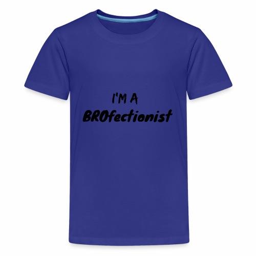 I'm A BROfectionist - Kids' Premium T-Shirt