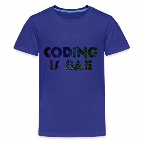 coding is bae - Kids' Premium T-Shirt