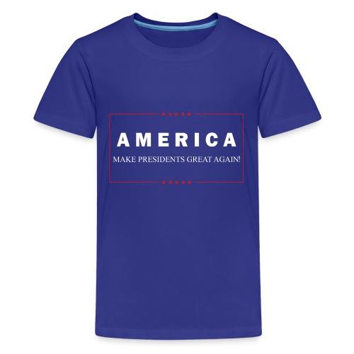 Make Presidents Great Again - Kids' Premium T-Shirt